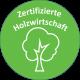 Zertifizierte Holzwirtschaft