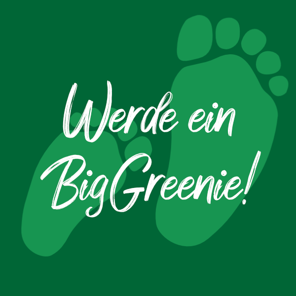 Werde ein Big Greenie!